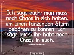 Friedrich Nietzsche Zitat Ich Sage Euch Man Muss Noch