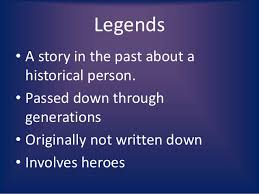 legend fables myths and tales two examples of legends guess who they are