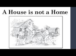 a house is not a home cl 9 english