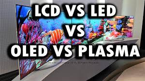 Plasma Vs Lcd Vs Led Comparison Chart Led Vs Lcd Vs Oled Vs Plasma Head To Head Biovolts