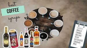Below is a list of the best coffee syrup brand options available. Top 10 Best Coffee Syrups Guide To Pick The Best Coffee Syrup