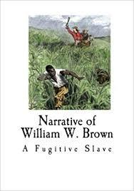 Narrative of William W. Brown: A Fugitive Slave (Fugitive Slaves ...