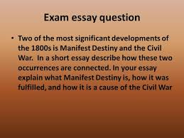 manifest destiny essay american westward expansion unit u s  american westward expansion unit u s territorial expansion a exam essay question two of the most significant