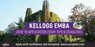 Kellogg Executive Mba Application Essay Tips Deadlines Accepted
