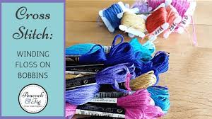 How to organize embroidery <b>floss</b> and wind on <b>floss bobbins</b> ...