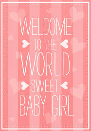 Babygirl Cards Welcome To The World Free Baby Shower New Baby Card