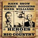 Heroes of the Big Country: Hank Snow
