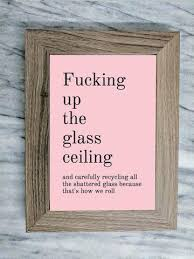 fucking up the glass ceiling and recycling framed quote wall art on quote wall art frames with fucking up the glass ceiling and recycling framed quote wall art