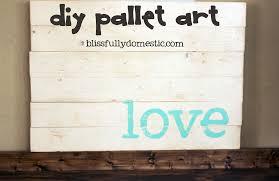 Pallet Art Easy Pallet Art Blissfully Domestic