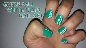 Green and White Dots Nail Art - YouTube