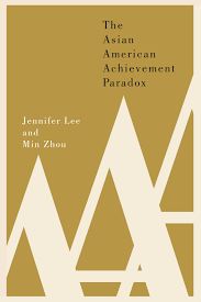 the asian american achievement paradox rsf the asian american achievement paradox