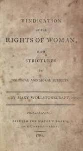 a vindication of the rights of women essay first wave feminism mary wollstonecraft a vindication of the rights of w