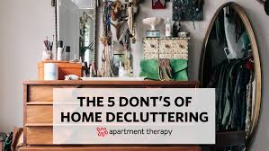 de clutter the 5 donts of home decluttering