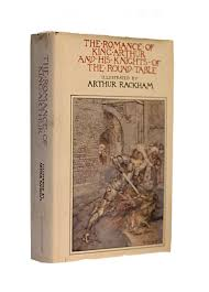 the romance of king arthur and the knights of the round table arthur rackham gohd books