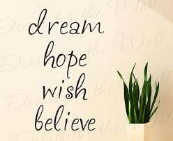 Dream Hope Quotes Best of Dream Hope Believe Quotes Hope Dream Love Life Laugh Believe
