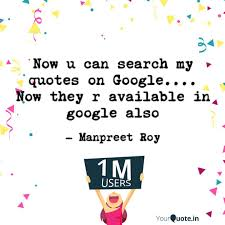 Google Quotes Beauteous Now U Can Search My Quote Quotes Writings By Manpreet Roy