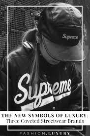 High End Designers The New Symbols Of Luxury 3 Coveted Streetwear Brands