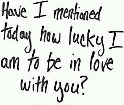 My One And Only Love Quotes New Love Quotes I Am So Lucky To Have Finally Found The Love Of My