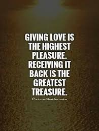 Giving Love Is The Highest Pleasure Receiving It Back Is The Magnificent Giving Love Quotes