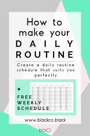 How To Make A Daily Routine Lamasa Jasonkellyphoto Co