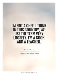 Chef Quotes | Chef Sayings | Chef Picture Quotes