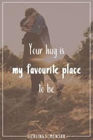 Your Hug Is My Favourite Place To Be Gedichte Liebe Spaß