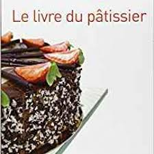 Le Livre Du Pâtissier Cap Bep Bac Pro Bp Mc