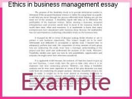 ethics in business management essay coursework service ethics in business management essay top custom essay writing company business ethics in a management