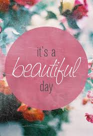Beautiful Day Quotes Best Of An Instant Way To Cheer Up Those Monday Blues Pinterest Mondays