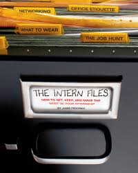 the intern files book by jamie fedorko dwight allott official how to get keep and make the most of your internship