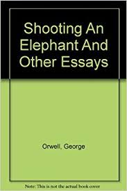 sample essay about shooting an elephant thesis power control and imperialism in orwell s shooting an