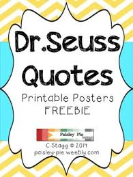 Create & print your own custom posters with canva's free online poster maker and get results in minutes. Classroom Freebie Printable Color Dr Seuss Quote Posters Tpt
