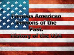 Famous American Persons Of The Past History Of The Usa Online