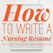 How To Write A Nurse Resume Nursing Resume Writing 101 Hire Nurses