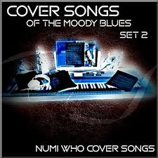 Movies & tv music vinyl gifts & collectibles books &. Cover Songs The Moody Blues Set 2 By Numi Who Cover Songs