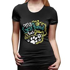 My Best Friend Has Paws T Shirts Short Sleeve Women At