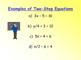 3 examples of two step equations a 3x 5 16 b y 4 3 12 c 5n 4 6 d n 2 6 4