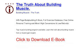 the truth about building muscle page bodybuilding e free program workouts videos