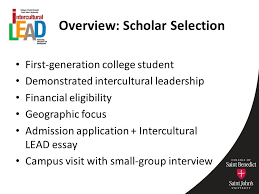 academic advising in a collaborative cohort based scholarship  5 overview scholar selection first generation college student demonstrated intercultural leadership financial eligibility geographic focus admission