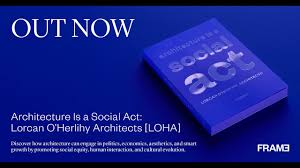 Architecture is a Social Act with Lorcan O'Herlihy + Frances Anderton - YouTube