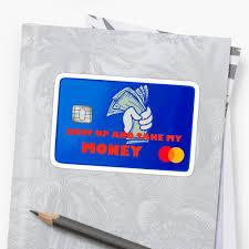 Shut Up And Take My Money Credit Card Design Credit Card Shut Up And Take My Money Sticker By Mimietrouvetou