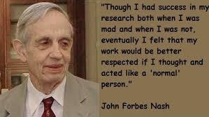 A Beautiful Mind Quotes About Schizophrenia Best Of John Nash Mathematician Nobel Laureate Healed From Schizophrenia