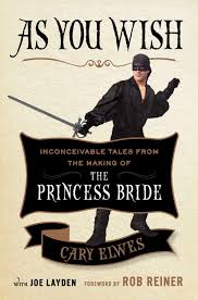 adroit s best books of 2014 the adroit journal as you wish inconceivable tales from the making of the princess bride by cary elwes