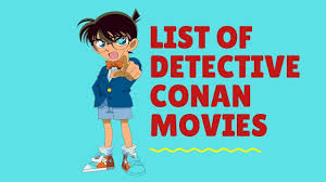 List Of All Detective Conan Movies » Anime India