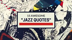 Jazz Quotes New 48 Awesome Jazz Quotes Learn Jazz Standards