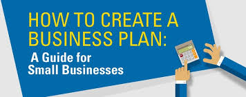 How To Create A Business Plan For Your Small Business