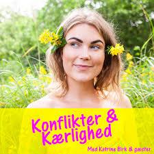 Konflikter og Kærlighed med Katrine Birk