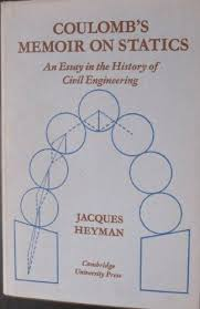 coulomb s memoir on statics an essay in the history of civil  coulomb s memoir on statics an essay in the history of civil engineering heyman
