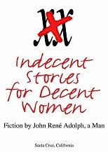 socio political essays facts matter  indecent stories for decent women fiction by john rene adolph a man 2017