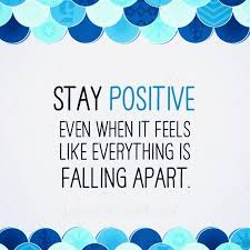 Staying Positive Quotes 100 Ways to Stay Positive Even When it Feels Like Everything's 75